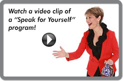 "Watch a video clip of a ""Speak for Yourself"" program!"